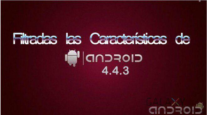 Filtradas las mejoras en Android 4.4.3