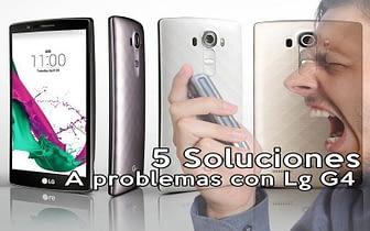 Soluciones a 5 problemas con Lg G4