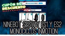 Cupones descuento Ninebot ES1 y ES2, Uniciclos InMotion