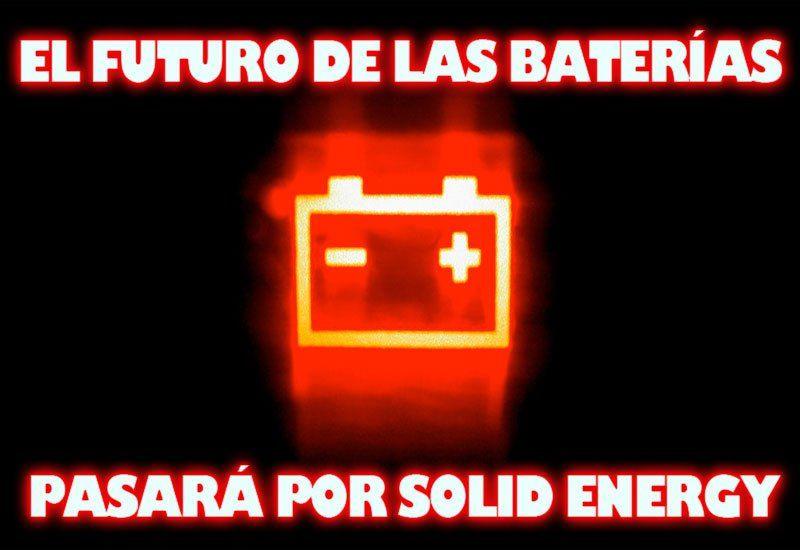 Baterías revolucionarias de SolidEnergy
